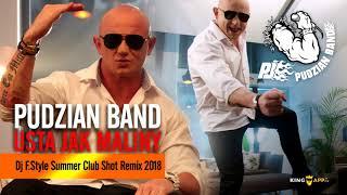 Pudzian Band -Usta jak maliny (Dj F.Style Summer Club Shot Remix) 2018