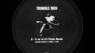 trouble men ft. colonel abrams - in the air