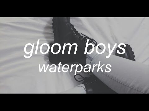 gloom boys - waterparks //lyrics