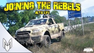 Joining The Rebels - ArmA 3: Altis Life - EP:1