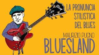 Maurizio Pugno - BLUESLAND: la pronuncia stilistica del blues