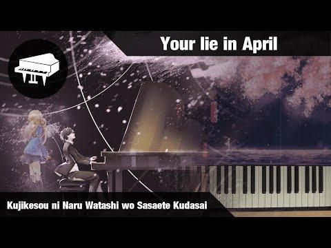 Shigatsu wa Kimi no Uso - Kujikesou ni Naru Watashi wo Sasaete Kudasai - Piano Version