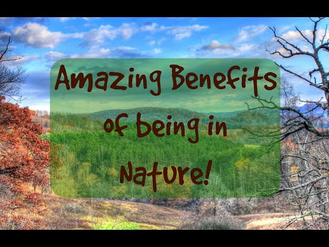 AMAZING BENEFITS OF BEING IN NATURE!