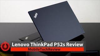 Lenovo ThinkPad P52s Review