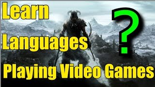 Learning Languages Through Video Games?