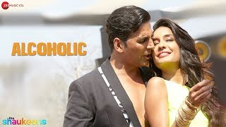 Alcoholic (Full Video Song) | The Shaukeens