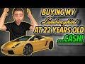 Buying a Lamborghini CASH at 22 Years Old!