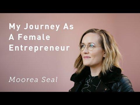 My Journey As a Female Entrepreneur   Moorea Seal   International Women's Day