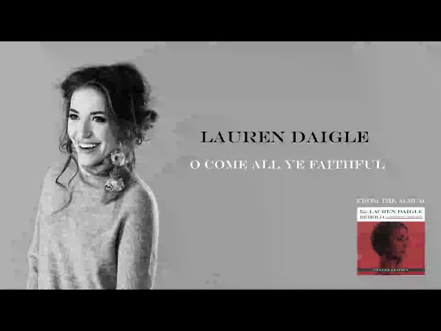 Lauren Daigle - O Come All Ye Faithful (Deluxe Edition)