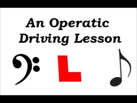 An Operatic Driving Lesson