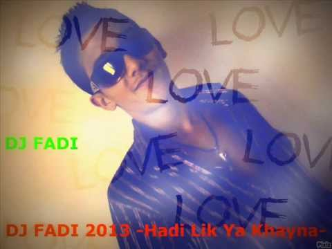 Copie de DJ FADI 2013 - Hadi LIK Wa 3lik YA Khayna -