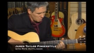 James Taylor Fingerstyle with Pete Huttlinger