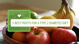 5 Best Fruits for a Type 2 Diabetes Diet(Just because you've got type 2 diabetes, doesn't mean sweet foods have to be a thing of the past! We take a look at 5 delicious fruits that are perfect for a type 2 ..., 2016-06-10T17:25:21.000Z)