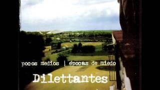 Dilettantes - Pocos Medios  Épocas De Miedo - 03 - Casera (Remix)