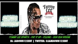 Tommy Lee Sparta - Pat It Up (Clean) - Audio - Duh Suh Riddim [U.I.M Records] - 2014