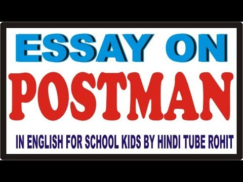 ESSAY ON POSTMAN IN ENGLISH FOR SCHOOL KIDS BY HINDI TUBE ROHIT - english short essays