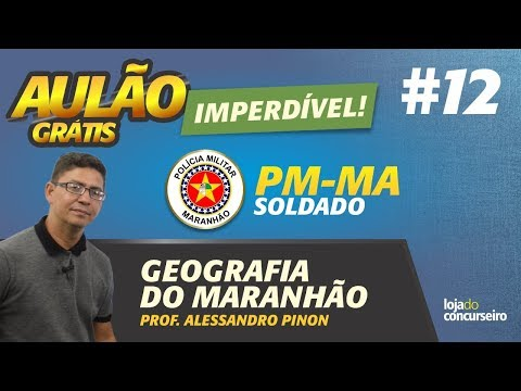 🔴 AULÃO 12 - PM-MA - Geografia do Maranhão - Alessandro Pinon