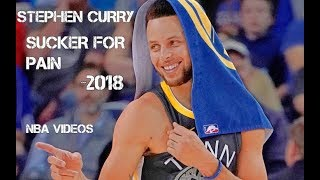 Stephen Curry Mix 2018 - Sucker For Pain