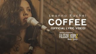 Leanna Rachel - Coffee OST Filosofi Kopi 2: Ben & Jody (Lyric Video)