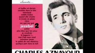 06) charles aznavour - RENTRE CHEZ TOI ET PLEURE
