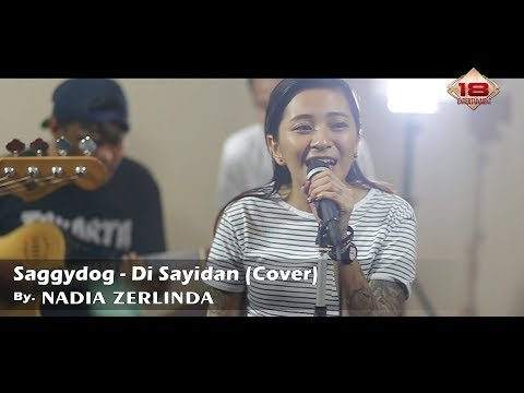 Shaggydog - Di Sayidan (Cover) By. Nadia Zerlinda Ft. NZ Project