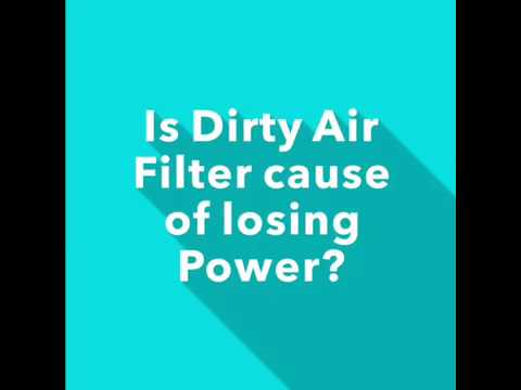 Is Dirty Air Filter cause lose power? And How to clean VCM OTR(K&N AirFilter).