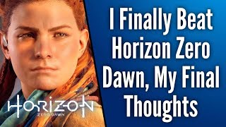 I Finally Beat Horizon Zero Dawn, Here Are My Final Thoughts | PS4 Exclusive Review