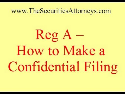 Regulation A - How to Make a Confidential Filing