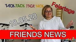 FRIENDS NEWS 18.05.2020 Feiertage