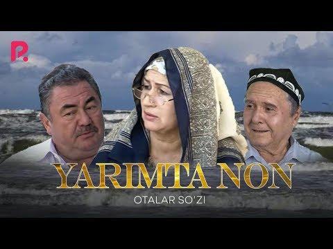 Otalar So'zi - Yarimta Non | Оталар сузи - Яримта нон (Buni Hayot Deydilar)