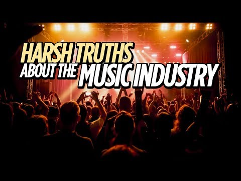Harsh Truths About The Music Industry