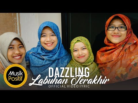 DAZZLING - LABUHAN TERAKHIR (Official Video Lyric)