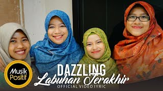 Download lagu DAZZLING - LABUHAN TERAKHIR (Official Video Lyric)