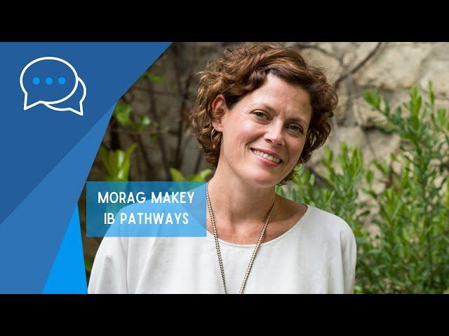 Morag Makey, Co-founder IB Pathways
