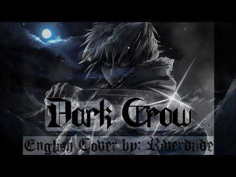 """Dark Crow"" English Cover By: Riverdude"