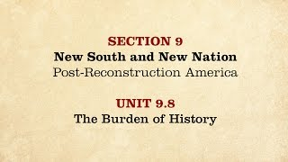 MOOC | The Burden of History | The Civil War and Reconstruction, 1865-1890 | 3.9.8