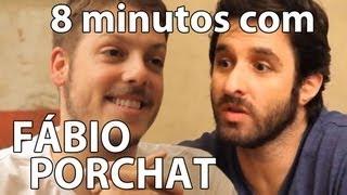 8 minutos - Fábio Porchat