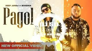 Deep Jandu: Pagol (Bass Boosted) | Bohemia | J Statik