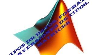 Curso Matlab 1: Variables matrices tipos de dato