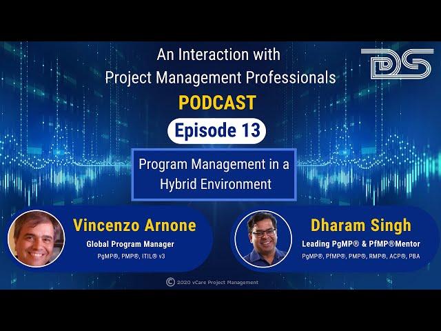 Program Management in a Hybrid Environment  | Dharam Singh | Vincenzo Arnone | Podcast | Episode 13
