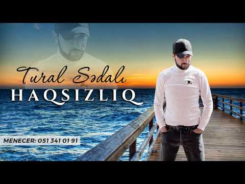 Tural Sedali - Haqsizliq 2021