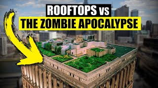 Are Rooftops GOOD in a Zombie Apocalypse?