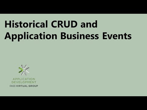 Historical CRUD and Application Business Events