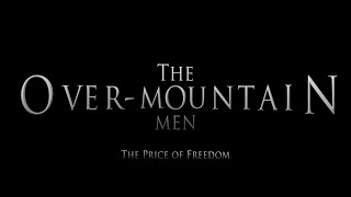 The Over-Mountain Men: The Price of Freedom (Official Movie Trailer)
