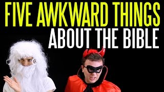 Five Awkward Things in the Bible