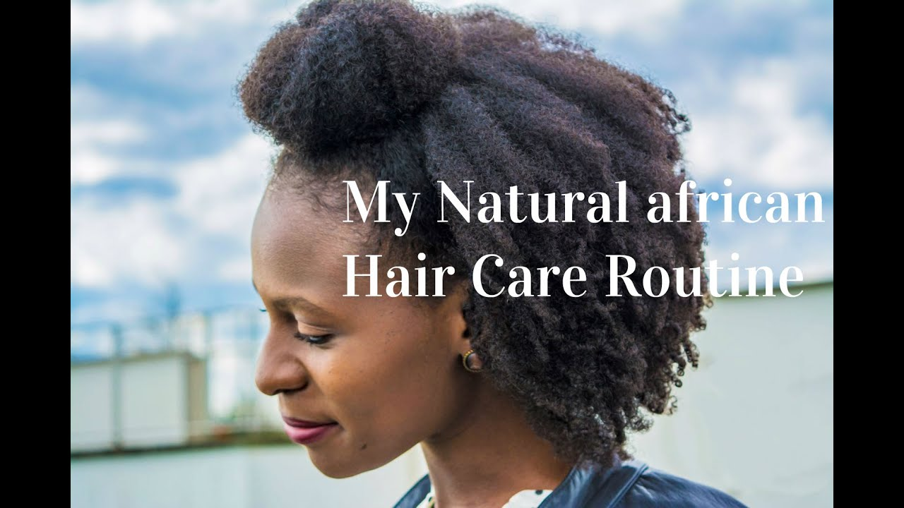 My Natural African Hair Care Routine YouTube