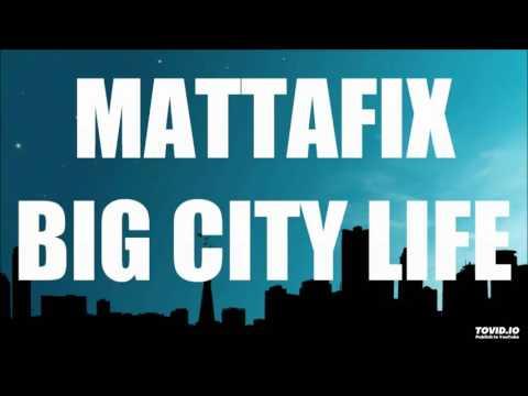 Mattafix - Big City Life (Dave M Remix)