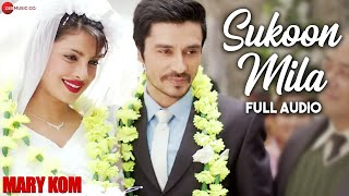 SUKOON MILA FULL AUDIO | Mary Kom | Priyanka Chopra | Arijit Singh | HD