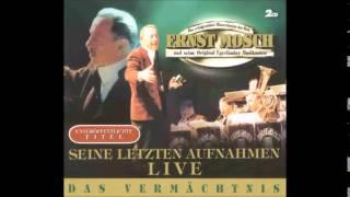 Ernst Mosch Seine Letzen LIVEAufnahmen