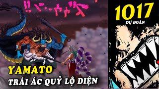 Yamato sẽ lộ diện trái ác quỷ thần thoại đối mặt với Kaido , Marco vs King - Dự đoán One Piece 1017